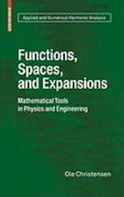 Functions, Spaces, and Expansions - Ole Christensen (ISBN 9780817649791)