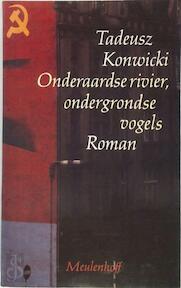 Onderaardse rivier, ondergrondse vogels - Tadeusz Konwicki (ISBN 9789029020435)