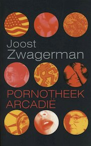 Pornotheek Arcadie - Joost Zwagerman (ISBN 9789029558440)