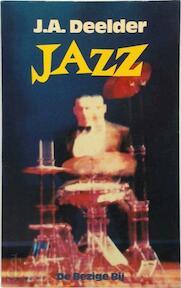 Jazz - J. A. Deelder (ISBN 9789023432456)