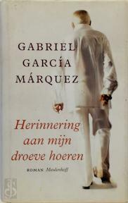 Herinnering aan mijn droeve hoeren - Gabriel Garcia Marquez (ISBN 9789029076074)