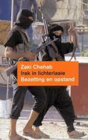 Irak in lichterlaaie - Zaki Chehab (ISBN 9789053304983)