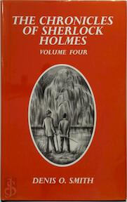 The chronicles of Sherlock Holmes - Denis O. Smith (ISBN 1553100409)