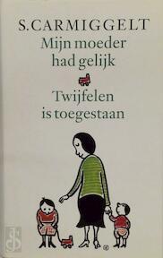 Mijn moeder had gelijk & Twijfelen is toegestaan - Simon Carmiggelt, S. Carmiggelt (ISBN 9789029509411)