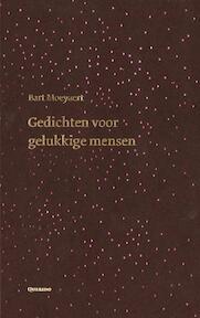 Gedichten voor gelukkige mensen - Bart Moeyaert (ISBN 9789021433509)