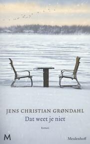 Dat weet je niet - Jens Christian Grøndahl (ISBN 9789029088848)