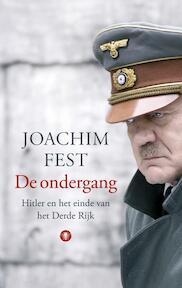 De ondergang - Joachim Fest (ISBN 9789023457107)