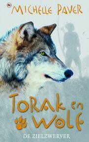 Avonturen uit een magisch verleden Torak & Wolf 2 De zielzwerver - Michelle Paver, Ellis Post Uiterweer (ISBN 9789044313635)