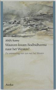 Waarom kwam Bodhidharma naar het Westen? - A.M.A. Samy (ISBN 9789056700249)