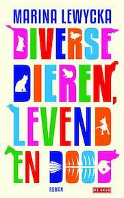 Diverse dieren levend en dood - Marina Lewycka (ISBN 9789044524666)