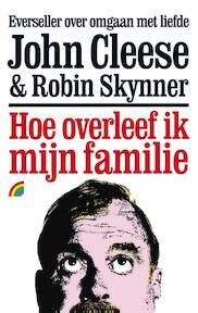 Hoe overleef ik mijn familie - John Cleese, Robin Skynner (ISBN 9789041705501)