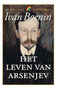 Het leven van arsenjev - Ivan Boenin, Ivan Aleksejevitsj Boenin (ISBN 9789041711601)