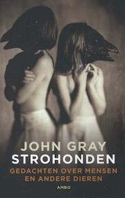 Strohonden - John Gray (ISBN 9789026326646)