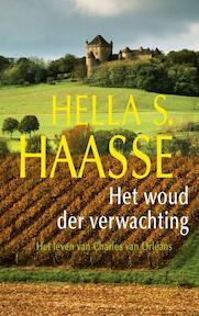 Het woud der verwachting - Hella Haasse (ISBN 9789021441818)