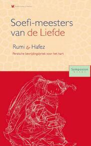 Soefi-meesters van de Liefde: Roemi en Hafez - Asghar Seyed-Gohrab, Rokus de Groot, Michaël Derkse, Peter Huijs (ISBN 9789067324441)