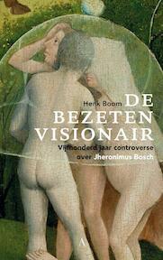 De bezeten visionair - Henk Boom (ISBN 9789025301071)