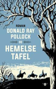 De hemelse tafel - Donald Ray Pollock (ISBN 9789023410850)