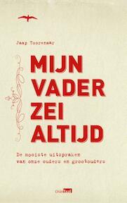 Mijn vader zei altijd - Jaap Toorenaar (ISBN 9789400406711)