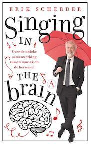 Singing in the brain - Erik Scherder (ISBN 9789025307035)
