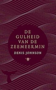 De gulheid van de zeemeermin - Denis Johnson (ISBN 9789403111407)