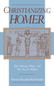 Christianizing Homer - Dennis R. Macdonald (ISBN 9780195087222)