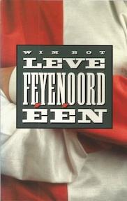 Leve Feyenoord een - Wim Bot (ISBN 9789029507059)