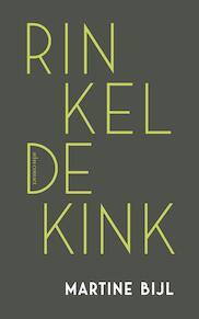 Rinkeldekink - Martine Bijl (ISBN 9789025453398)