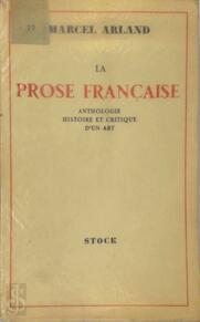 La Prose Française - Marcel Arland