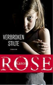 Verbroken stilte - Karen Rose (ISBN 9789026136283)