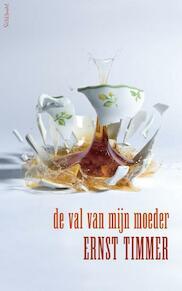 De val van mijn moeder - Ernst Timmer (ISBN 9789044630367)