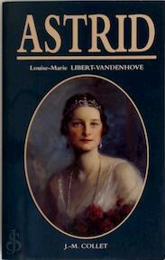 Astrid - Louise-Marie Libert-Vandenhove (ISBN 9782873670504)