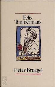 Pieter Bruegel - Felix Timmermans (ISBN 9789061525622)