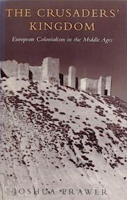 The Crusaders' kingdom - Joshua Prawer (ISBN 9781842122242)