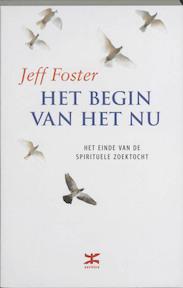 Het begin van het Nu - Jeff Foster (ISBN 9789021538839)