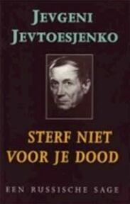 Sterf niet voor je dood - Jevgeni Jevtoesjenko, Koosje van Landeghem (ISBN 9789068014006)