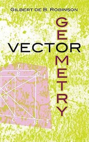 Vector Geometry - Gilbert De B. Robinson (ISBN 9780486481609)