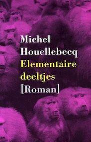 Elementaire deeltjes - Michel Houellebecq (ISBN 9789029522328)