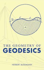 The Geometry of Geodesics - Herbert Busemann (ISBN 9780486442372)
