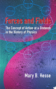 Forces and Fields - Mary B. Hesse (ISBN 9780486442402)