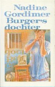 Burger's dochter - Nadine Gordimer, D. Van Amp, Oort (ISBN 9789029518116)