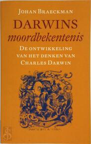 Darwins moordbekentenis - Johan Braeckman (ISBN 9789057121258)