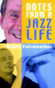 Notes from a Jazz Life - Digby Fairweather (ISBN 9780953704019)