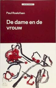 De dame en de vrouw - P. Roelofsen (ISBN 9789461070111)
