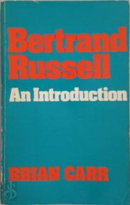 Bertrand Russell: An Introduction - Brian Carr (ISBN 0041920333)