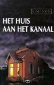 Het huis aan het kanaal - Georges Simenon, K. Geelen (ISBN 9789057201660)