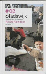 Reflect #2 Stadswijk / Stedenbouw en dagelijks leven - Arnold Reijndorp (ISBN 9789056623548)