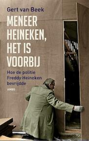 Meneer Heineken het is voorbij - Gert Van Beek (ISBN 9789026327155)