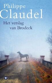 Het verslag van Brodeck - Philippe Claudel (ISBN 9789023437536)