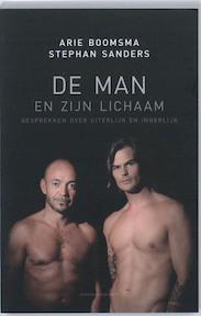 De man en zijn lichaam - Arie Boomsma, Amp, Stephan Sanders (ISBN 9789025432898)