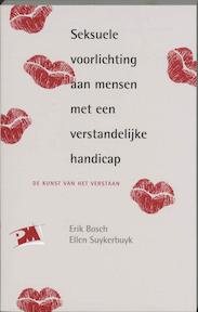 Seksuele voorlichting aan mensen met en verstandelijke handicap - E. Bosch, E. Suykerbuik (ISBN 9789024414352)